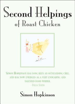 Second Helpings of Roast Chicken - Hopkinson, Simon