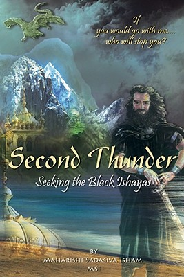 Second Thunder: Seeking the Black Ishayas - Isham, Maharishi Sadasiva