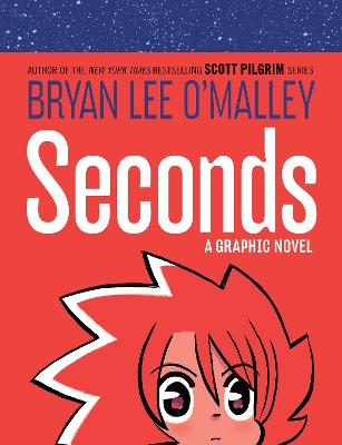 Seconds: A Graphic Novel - O'Malley, Bryan Lee