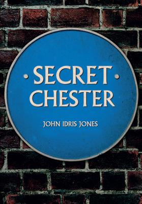 Secret Chester - Idris Jones, John