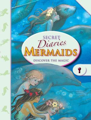 Secret Diaries: Mermaids: Discover the Magic -