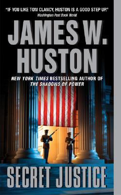 Secret Justice - Huston, James W