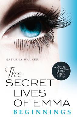 Secret Lives of Emma: The Beginnings - Walker, Natasha
