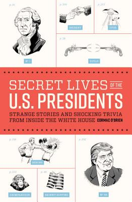 Secret Lives Of The U.S. Presidents - O'Brien, Cormac