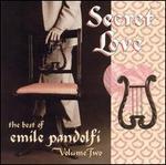 Secret Love: The Best of Emile Pandolfi, Vol. 2