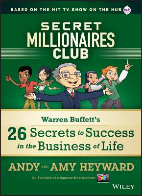 Secret Millionaires Club: Warren Buffett's 26 Secrets to Success in the Business of Life - Heyward, Andy, and Heyward, Amy