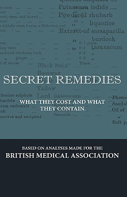 Secret Remedies - What They Cost and What They Contain - Various