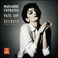 Secrets: French Songs - Bernhard Krabatsch (flute); Fazil Say (piano); Marianne Crebassa (mezzo-soprano)