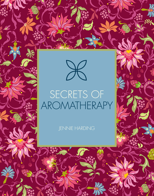 Secrets of Aromatherapy - Harding, Jennie