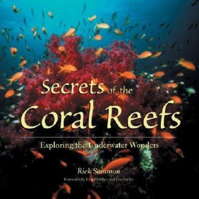 Secrets of the Coral Reefs: Exploring the Underwater Wonders - Sammon, Rick, and Sammon & Sammon Ltd