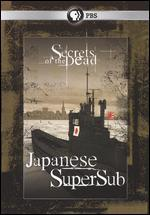 Secrets of the Dead: Japanese SuperSub