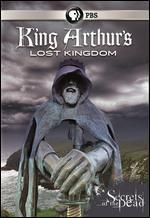 Secrets of the Dead: King Arthur's Lost Kingdom