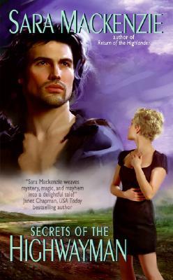 Secrets of the Highwayman - MacKenzie, Sara