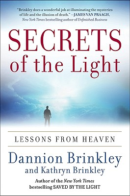 Secrets of the Light: Lessons from Heaven - Brinkley, Dannion