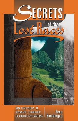 Secrets of the Lost Races - Noorbergen, Rene