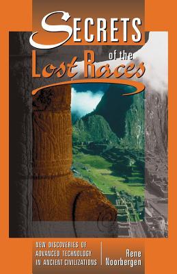 Secrets of the Lost Races - Noorbergen, Rene