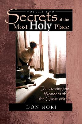 Secrets of the Most Holy Place - Nori, Don, Jr.