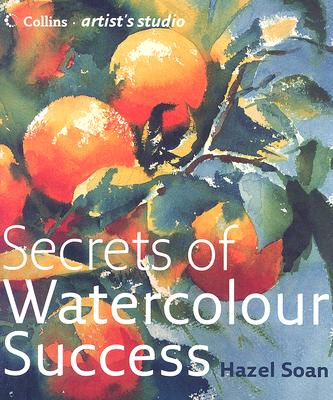 Secrets of Watercolour Success - Soan, Hazel