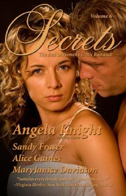 Secrets: Volume 6 the Best in Women's Erotic Romance - Fraser, Sandy, Dr., and Davidson, MaryJanice, and Gaines, Alice