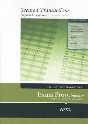 Secured Transactions Exam Pro - Sepinuck, Stephen L.