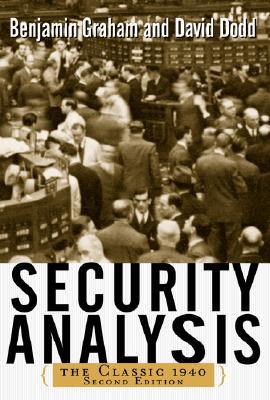 Security Analysis: The Classic 1940 Edition - Graham, Benjamin, and Dodd, David