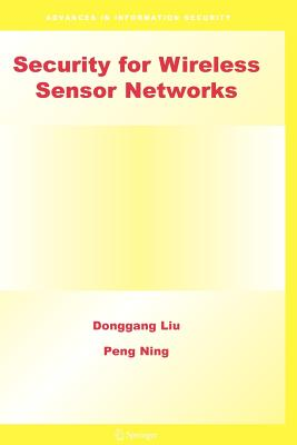 Security for Wireless Sensor Networks - Liu, Donggang, and Ning, Peng