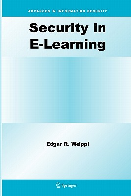 Security in E-Learning - Weippl, Edgar R.