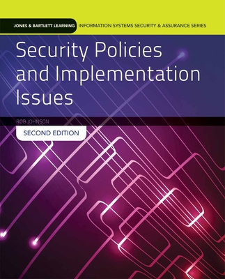 Security Policies and Implementation Issues - Johnson, Robert, Dr.