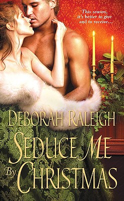 Seduce Me by Christmas - Raleigh, Deborah