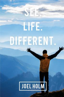 See Life Different - Holm, Joel