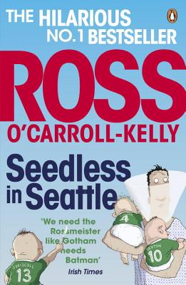 Seedless in Seattle - O'Carroll-Kelly, Ross