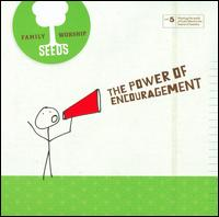 Seeds Family Worship: Power of Encouragement, Vol. 4 - Various Artists