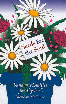 Seeds for the Soul - McGuire, Brendan