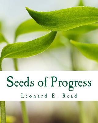 Seeds of Progress - Read, Leonard Edward