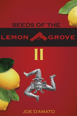 Seeds of the Lemon Grove II - D'Amato, Joe