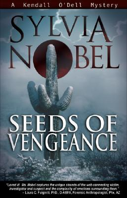 Seeds of Vengeance: A Kendall O'Dell Mystery - Nobel, Sylvia