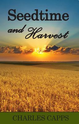 Seedtime & Harvest - Capps, Charles