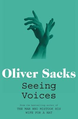 Seeing Voices: A Journey into the World of the Deaf - Sacks, Oliver