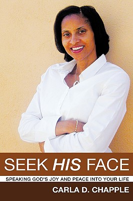 Seek His Face - Chapple, Carla D