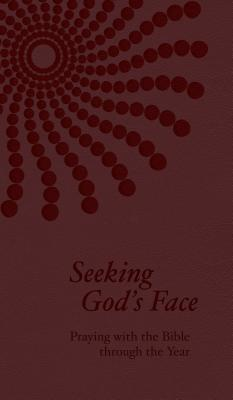 Seeking God's Face: Praying with the Bible Through the Year - Reinders, Philip F