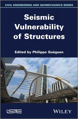 Seismic Vulnerability of Structures - Gueguen, Philippe