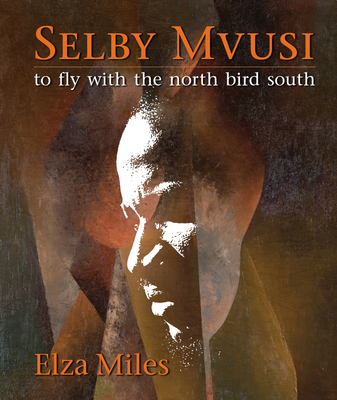 Selby Mvusi: To Fly with the North Bird South (Book and CD) - Miles, Elza