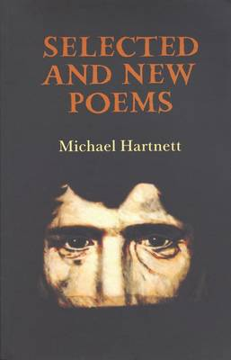 Selected and New Poems - Hartnett, Michael