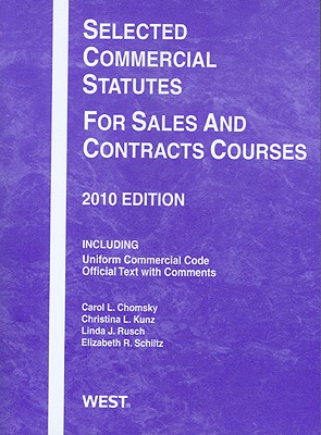 Selected Commercial Statutes for Sales and Contracts Courses, 2010 -