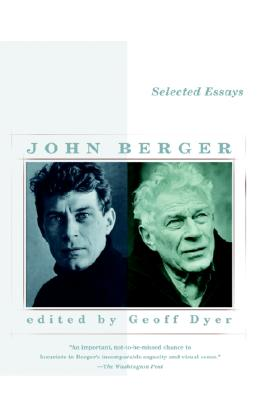 Selected Essays of John Berger - Berger, John