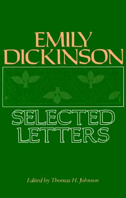 Selected Letters - Dickinson, Emily, and Johnson, Thomas Herbert (Volume editor)