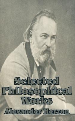 Selected Philosophical Works - Herzen, Alexander