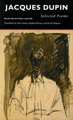 Selected Poems - Jacques Dupin - Dupin, Jacques, and Auster, Paul (Translated by)
