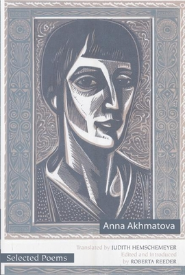 Selected Poems of Anna Akhmatova - Akhmatova, Anna, and Reeder, Roberta (Editor)