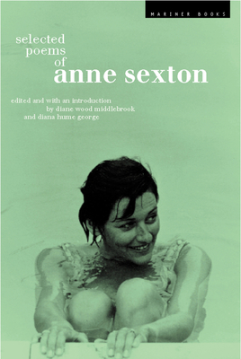 Selected Poems of Anne Sexton - Sexton, Linda Gray (Editor), and Sexton, Anne